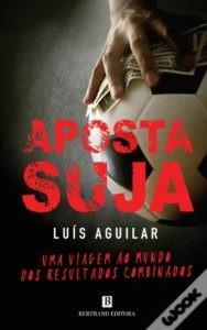 Aposta suja by Luís Aguilar